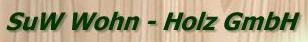 SuW Wohn - Holz GmbH